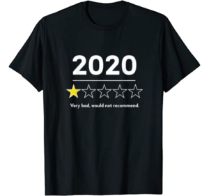 2020 Very Bad Would Not Recommend Funny Men Women Kids T-Shirt