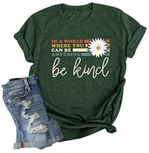 in a World Where You Can Be Anything Be Kind Shirt Women Colorful Graphic Kindness Inspirational Short Sleeve Tee Tops