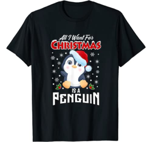 All I Want For Christmas Is A Penguin Animals Arctic Polar T-Shirt