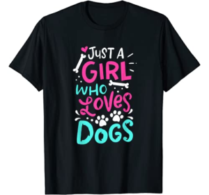 Just A Girl Who Loves Dog Funny Gift Dog School T-Shirt