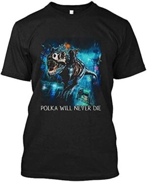 #Polka Will Never Die The #Dresden Files T Shirt Gift Tee For Men Women Unisex Shirt For Men Or Women Vintage Retro Best Trending Graphic